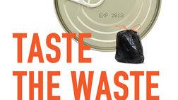 «Taste the Waste»: Εμένα αυτό γιατί με νοιάζει;