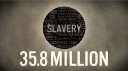 36 εκατομμύρια άνθρωποι σε κατάσταση δουλείας παγκοσμίως